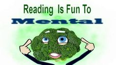 Reading Is Fun To Mental http://www.cafepress.com/DominoBroc