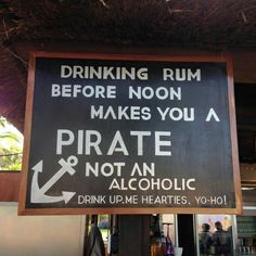 Drinking before noon makes you a pirate
