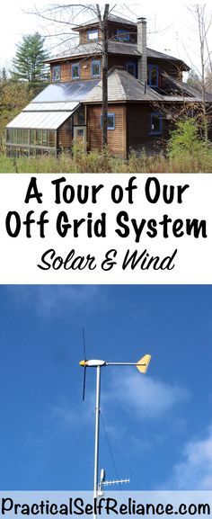 A Tour of Our Off Grid System - Solar and Wind Power