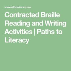 Contracted Braille Reading and Writing Activities Teaching Career, Writing Activities, Storytelling, Literacy, Paths, Education, Learning, Words, Blind