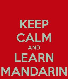 1. Learn Mandarin  2. Move to China 3. Tick off bucket list  Number one language on my list to learn... This will happen one day