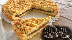 Crostata sbricciolata ricotta e cacao. Italian Cookies, Italian Desserts, Italian Dishes, Italian Recipes, Sweet Recipes, Cake Recipes, Dessert Recipes, Mary Berry Desserts, Crumble Pie