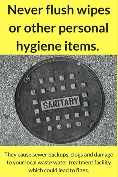 Protect your plumbing and your property. Never flush personal hygiene items. Dispose of these items in the trash. Visit www.GoldenGroupInternational.com to shop for discreet personal disposal bags for office and home use.