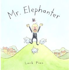 i love this book but am a sucker for tiny sweet drawings with muted hues and a teensy handwritten font. and who doesn't love a book about a grown man in a suit taking care of elephanties. so sweet.