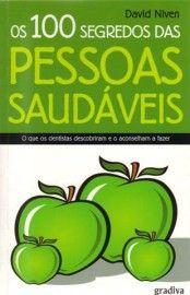 Download Os 100 Segredos Das Pessoas Saudaveis - David Niven em ePUB mobi e PDF
