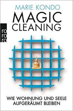 Magic Cleaning 2: Wie Wohnung und Seele aufgeräumt bleiben: Amazon.de: Marie Kondo, Monika Lubitz: Bücher