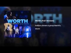 Anthony Brown  Worth (Full Version)