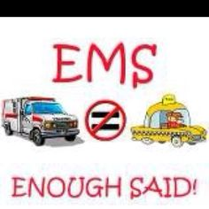 EMS at $600 a ride, who can even afford it for intended purposes.