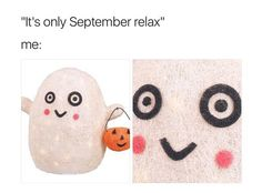 """it was cool outside this morning and I was like the """"spOOky tIMe is COmiNg"""""""