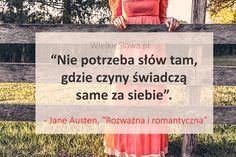 Nie potrzeba słów tam... #Austen-Jane,  #Działanie, #Słowa