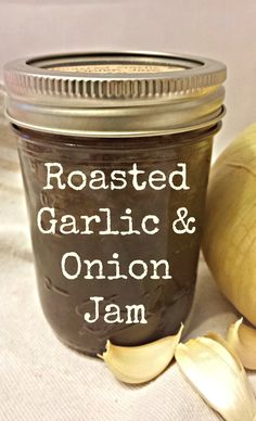 Roasted Garlic & Onion Jam - From the Garden Table