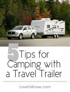 Vacationing in a travel trailer can be a fun, affordable way to enjoy spending time away from home for a few days, a few weeks or even longer. This type of RV provides travelers with an opportunity to enjoy the best of both worlds - spending time in the great outdoors while enjoying many of the comforts of home. | 5 Tips for Camping with a Travel Trailer from #LoveToKnow