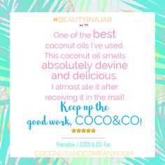 Our oil has a light, #fresh scent that's not overpowering! ✨  Our customers agree that it's the superior choice to your grocery brands! And hey, you can eat it too! 😉 💕 #FanLoveFriday / Coconut and Company coconut oil for beauty. Organic, fresh, and pure for glowing hair and skin!