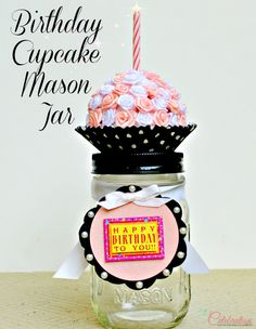 "Birthday ""Cupcake"" Mason Jar - A cute & fun way to give cash or a gift card! At Little Miss Celebration"