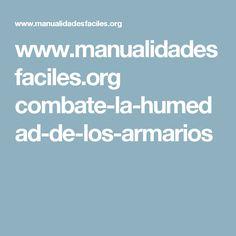 www.manualidadesfaciles.org combate-la-humedad-de-los-armarios Cleaning, Closets, Tejidos, Hipster Stuff