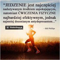 Jedzenie jest najczęściej nadużywanym... #Phillips-Bill,  #Alkohol-i-nałogi, #Zdrowie Motivational Words, Inspirational Quotes, Comfort Quotes, Personal Trainer, Fitness Inspiration, Healthy Lifestyle, Coaching, Life Quotes, Health Fitness