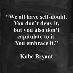 """""""We all have self-doubt. You don't deny it, but you also don't capitulate to it. You embrace it. Social Media Marketing, Digital Marketing, Marketing News, Make Money Online, How To Make Money, Kobe Bryant, Training Programs, Jax, Social Media Tips"""