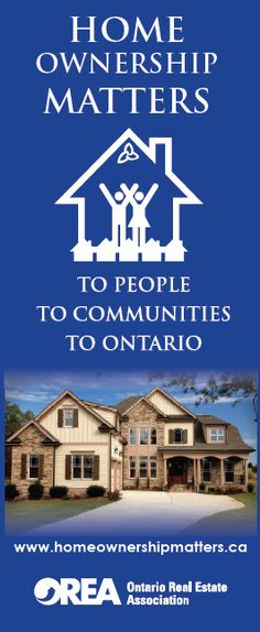 Home Ownership Matters to people...to communities...to Ontario.