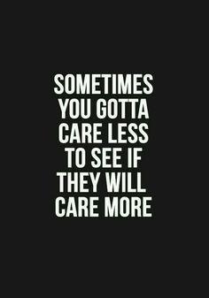 $ømetimes yøu have tö care less, in ōrder to see if they'll care møre. Gøød Mørning!