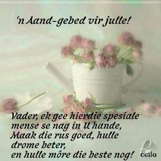 Evening Greetings, Afrikaanse Quotes, Goeie Nag, Special Quotes, Good Night Quotes, Day Wishes, Positive Thoughts, Poems, Prayers