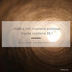 William Shakespeare, Bulletin Board, Motto, Samurai, Tattoo Quotes, Advice, Motivation, Ideas, Plank