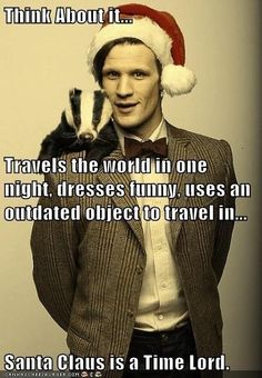 Two of my favourite things Dr and Christmas 12 Pop-culture icons who are probably Time Lords.