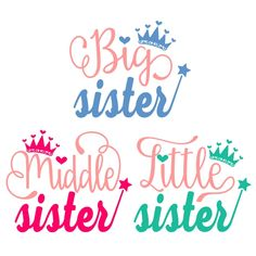 Big Sister, Middle Sister and Little Sister SVG Cuttable Designs Silhouette Curio, Silhouette Cameo Projects, Silhouette Design, Cricut Explore Projects, Vinyl Projects, Vinyl Crafts, Machine Embroidery Projects, Card Sentiments, Sister Quotes
