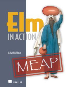 Win a Copy of Elm in Action by Richard Feldman