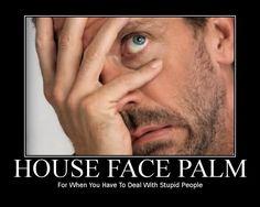 House facepalm