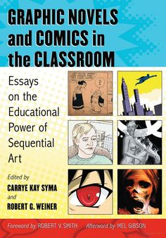 Graphic Novels and Comics in the Classroom: Essays on the Educational Power ... - Google Books