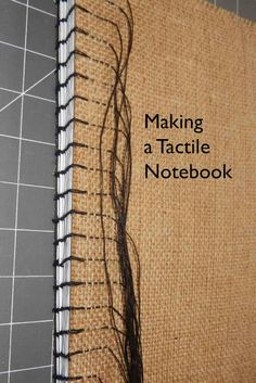 Making a Tactile Notebook in The Weaving Workshop to keep notes and swatches.