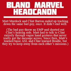 Matt Murdock and Clint Barton ended up tracking down the same bad guy, once. It didn't end well. (The bad guy threw an EMP and shorted out Clint's hearing aids. Matt had to talk to Clint entirely...