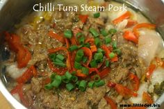 Homemade Foods Inspiration: Chilli Tuna Steam Pork