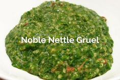 A delicious nettle gruel recipe for the peasant at heart. All hail the noble gruel... Read more!