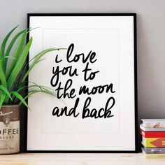 I love you to the moon and back http://www.notonthehighstreet.com/themotivatedtype/product/i-love-you-to-the-moon-and-back-typography-print @notonthehighst #notonthehighstreet