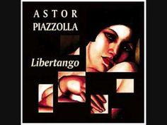 Libertango - Astor Piazzolla. Music ... 9706a6f6d7e