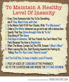 How to maintain a healthy level of insanity…