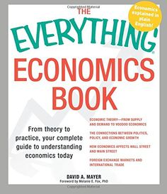 The Everything Economics Book: From theory to practice, y... Understanding Economics, Well Trained Mind, Economics Books, Classical Education, Inspirational Books, Social Science, Critical Thinking, Book Worms, Ebooks