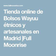 Tienda online de Bolsos Wayuu étnicos y artesanales en Madrid |Full Moonrise