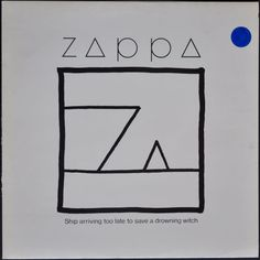 Frank Zappa – Ship Arriving Too Late To Save A Drowning Witch