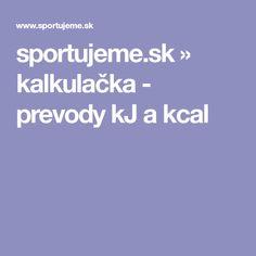 sportujeme.sk » kalkulačka - prevody kJ a kcal