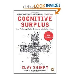 Cognitive Surplus: How Technology Makes Consumers into Collaborators by Clay Shirky School Reviews, Book Wall, Film School, Greater Good, Film Books, Film Director, Book Cover Design, Critical Thinking, Books