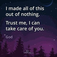 ❤️I Made All Of This Out Of Nothing. Trust Me, I Can Take Care Of You.  ~ God