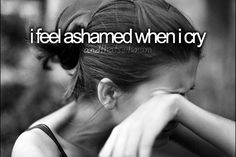 I feel ashamed when I cry
