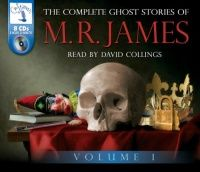 The Complete Ghost Stories of M.R. James - Volume 1 written by M.R. James performed by David Collings on CD (Unabridged)