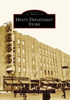 Hess's Department Store (Images of America: Pennsylvania) by Frank A. Whelan