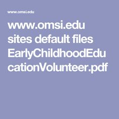 www.omsi.edu sites default files EarlyChildhoodEducationVolunteer.pdf