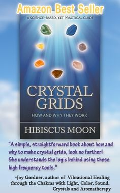 My book, Crystal Grids: How and Why They Work. :) http://www.hibiscusmooncrystals.com