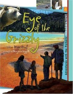 Cover image for Eye of the grizzly / Mike Graf ; illustrated by Marjorie Leggitt.