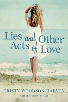 """""""A must-read for contemporary or women fiction readers and for those who love a good love story (or two!)."""" - Lies and Other Acts of Love by Kristy Woodson Harvey Book Review on KateTilton.com"""